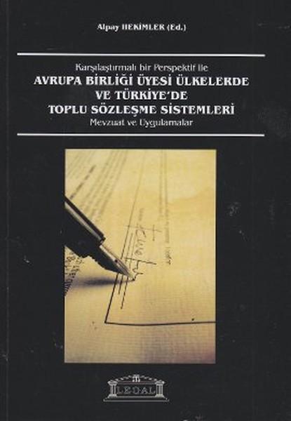 Karşılaştırmalı Bir Perspektif ile Avrupa Birliği Üyesi Ülkelerde ve Türkiyede Toplu Sözleşme Siste.pdf