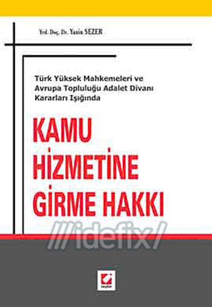 Türk Yüksek Mahkemeleri ve Avrupa Topluluğu Adalet Divanı Kararları Işığında Kamu Hizmetine Girme Ha.pdf