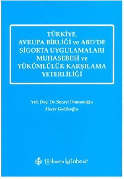 Türkiye, Avrupa Birliği ve ABDde Sigorta Uygulamaları Muhasebesi ve Yükümlülük Karşılama Yeterliliğ.pdf