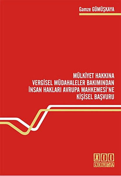Mülkiyet Hakkına Vergisel Müdahaleler Bakımından İnsan Hakları Avrupa Mahkemesine Kişisel Başvuru.pdf