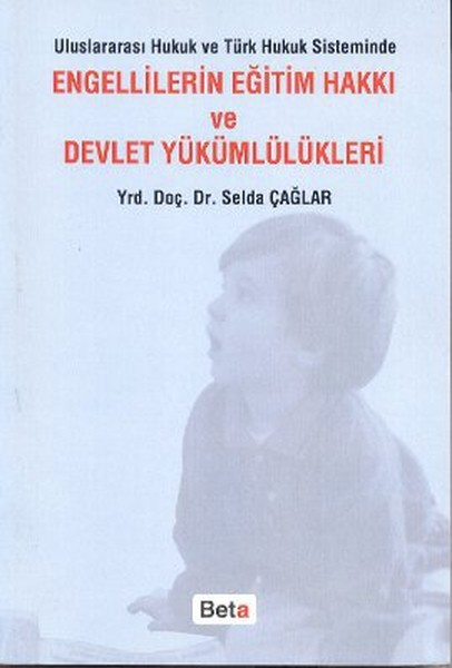 Uluslararası Hukuk ve Türk Hukuk Sisteminde Engellilerin Eğitim Hakkı ve Devlet Yükümlülükleri.pdf
