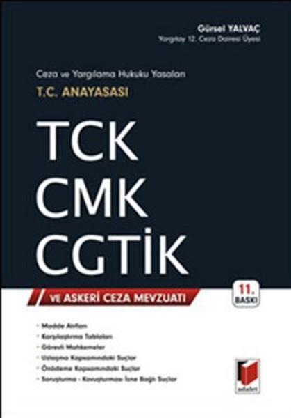 Ceza ve Yargılama Hukuku Yasaları T.C. Anayasası TCK CMK CGTİK ve Askeri Ceza Mevzuatı.pdf
