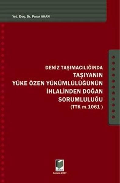 Deniz Taşımacılığında Taşıyanın Yüke Özen Yükümlülüğünün İhlalinden Doğan Sorumluluğu.pdf