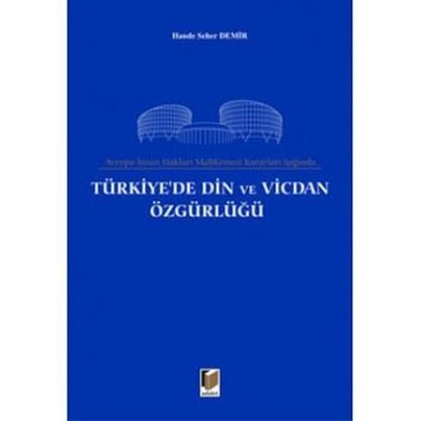 Avrupa İnsan Hakları Mahkemesi Kararları Işığında Türkiyede Din ve Vicdan Özgürlüğü.pdf
