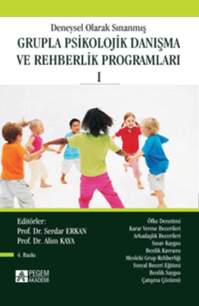 Deneysel Olarak Sınanmış Grupla Psikolojik Danışma ve Rehberlik Programları Cilt: 1.pdf