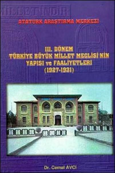 3. Dönem Türkiye Büyük Millet Meclisi`nin Yapısı ve Faaliyetleri (1927 - 1931)