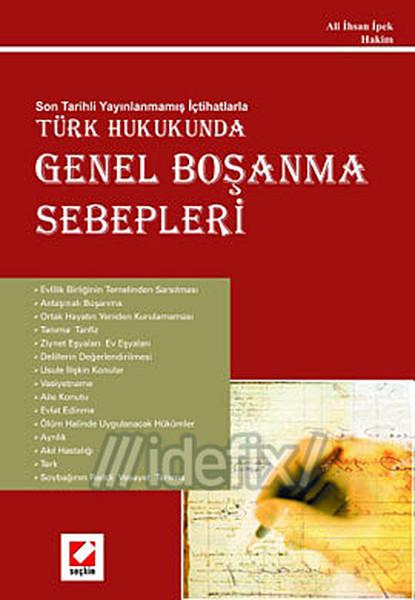 Son Tarihli Yayınlanmamış İçtihatlarla Türk Hukukunda Genel Boşanma Sebepleri.pdf
