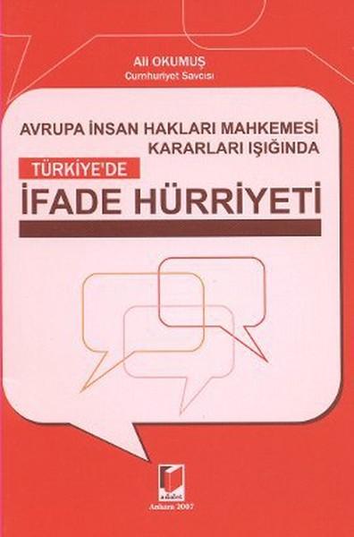 Avrupa İnsan Hakları Mahkemesi Kararları Işığında Türkiyede İfade Hürriyeti.pdf