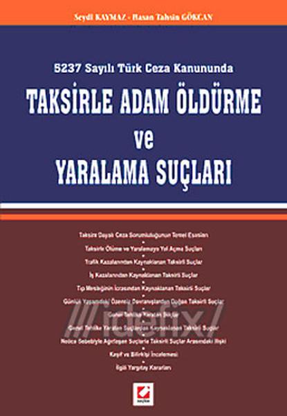 5237 Sayılı Türk Ceza Kanununda Taksirle Adam Öldürme ve Yaralama Suçları.pdf