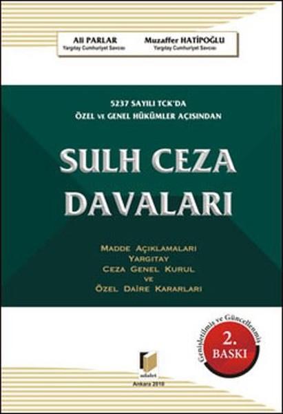 5237 Sayılı TCKda Özel ve Genel Hükümler Açısından Sulh Ceza Davaları.pdf