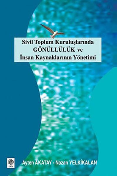 Sivil Toplum Kuruluşlarında Gönüllülük ve İnsan Kaynaklarının Yönetimi.pdf