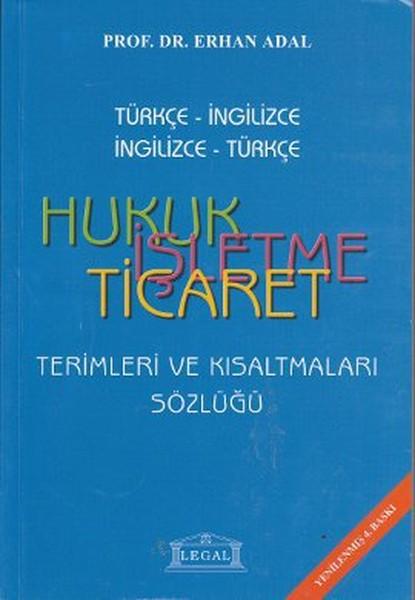 Hukuk - İşletme - Ticaret Terimleri ve Kısaltmaları Sözlüğü (Orta Boy).pdf