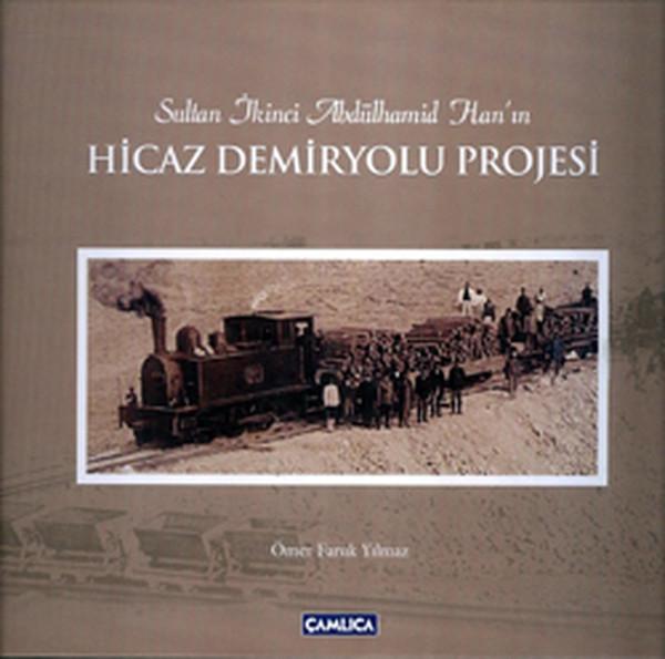 Sultan İkinci Abdülhamid Hanın Hicaz Demiryolu Projesi.pdf