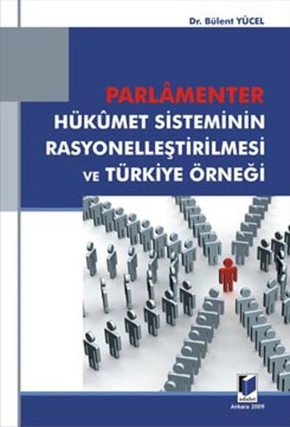 Parlamenter Hükümet Sisteminin Rasyonelleştirilmesi ve Türkiye Örneği.pdf