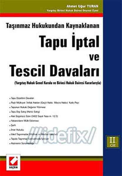 Taşınmaz Hukukundan Kaynaklanan Tapu İptal ve Tescil Davaları 2 Cilt.pdf