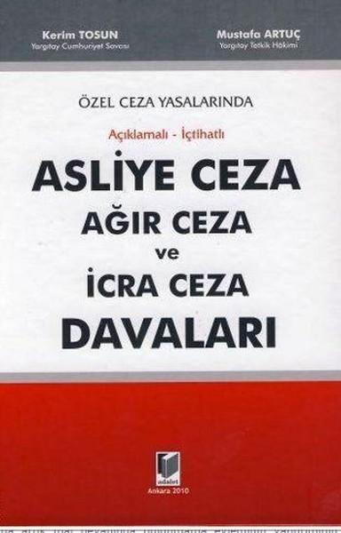 Özel Ceza Yasalarında Asliye Ceza, Ağır Ceza ve İcra Ceza Davaları.pdf