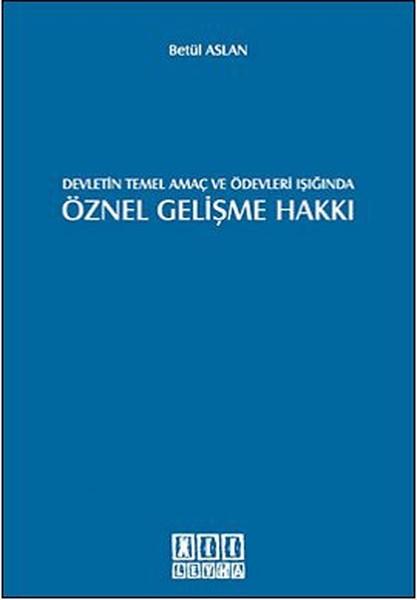 Devletin Temel Amaç ve Ödevleri Işığında Öznel Gelişme Hakkı.pdf
