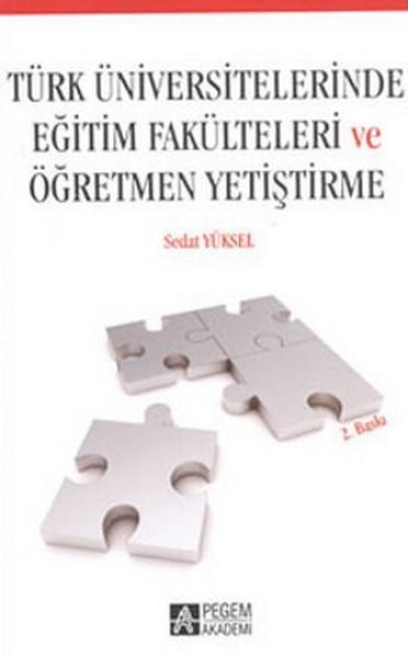 Türk Üniversitelerinde Eğitim Fakülteleri ve Öğretmen Yetiştirme.pdf
