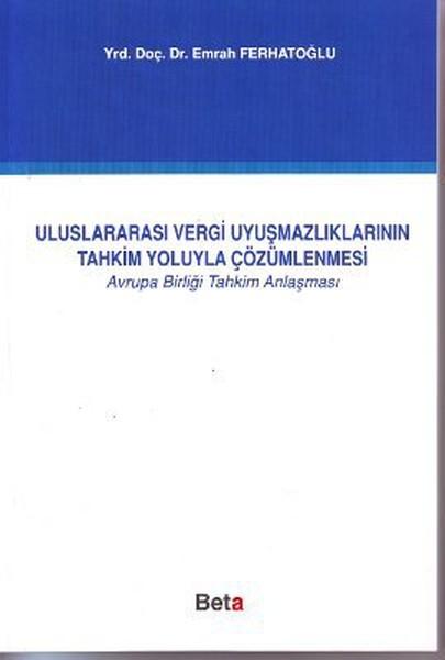 Uluslararası Vergi Uyuşmazlıklarının Tahkim Yoluyla Çözümlenmesi.pdf