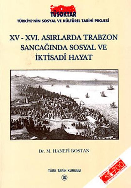 15 - 16. Asırlarda Trabzon Sancağında Sosyal ve İktisadi Hayat.pdf