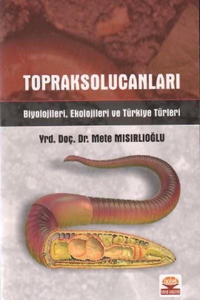 Toprak Solucanları Biyolojileri, Ekolojileri ve Türkiye Türleri.pdf