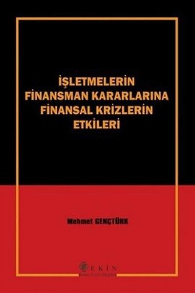 İşletmelerin Finansman Kararlarına Finansal Krizlerin Etkileri.pdf