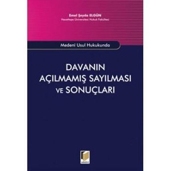 Medeni Usul Hukukunda Davanın Açılmamış Sayılması ve Sonuçları.pdf