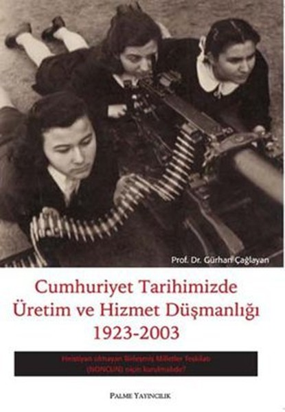 Cumhuriyet Tarihimizde Üretim ve Hizmet Düşmanlığı 1923 - 2003.pdf
