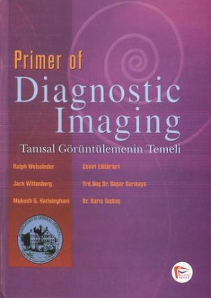 Primer of Diagnostic Imaging - Tanısal Görüntülemenin Temeli.pdf