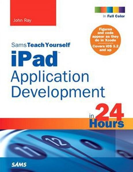 Sams Teach Yourself iPad Application Development in 24 Hours.pdf