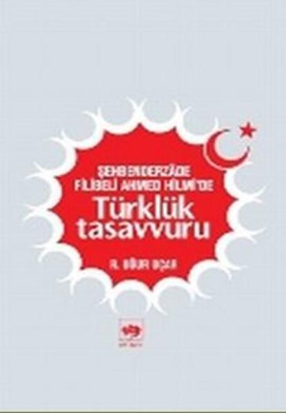 Şehbenderzade Filibeli Ahmed Hilmide Türklük Tasavvuru.pdf