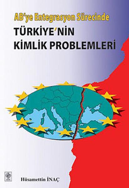 ABye Entegrasyon SürecindeTürkiyenin Kimlik Problemleri.pdf