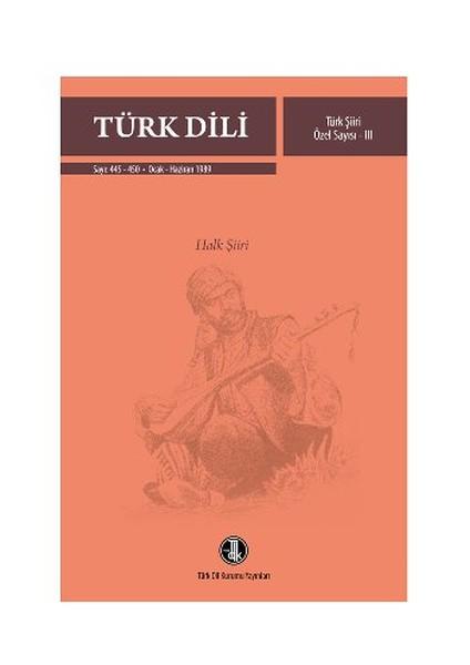 Türk Dili Sayı 445 - 450: Türk Şiiri Özel Sayısı 3 (Halk Şiiri).pdf