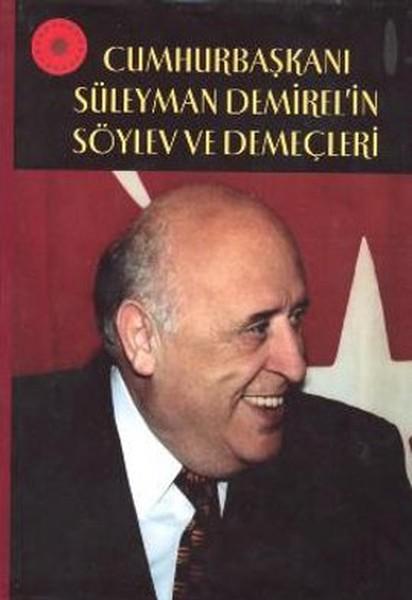 Cumhurbaşkanı Süleyman Demirelin Söylev ve Demeçleri.pdf