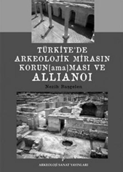 Türkiyede Arkeolojik Mirasın Korunamaması ve Allianoi.pdf