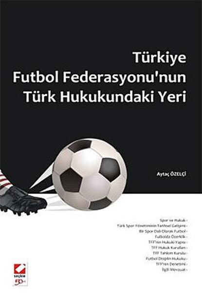 Türkiye Futbol Federasyonunun Türk Hukukundaki Yeri.pdf