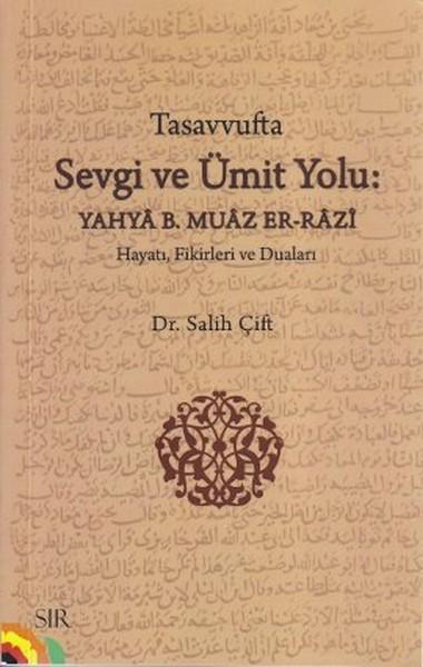 Tasavvufta Sevgi ve Ümit Yolu: Yahya B. Muaz Er-Razi.pdf