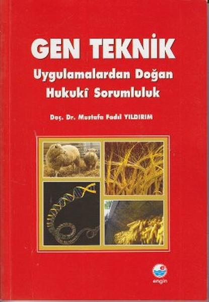 Gen Teknik - Uygulamalardan Doğan Hukuki Sorumluluk.pdf