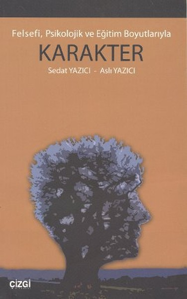 Felsefi, Psikolojik ve Eğitim Boyutlarıyla Karakter.pdf