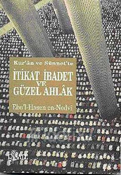Kuran ve Sünnette İtikat - İbadet ve Güzel Ahlak.pdf