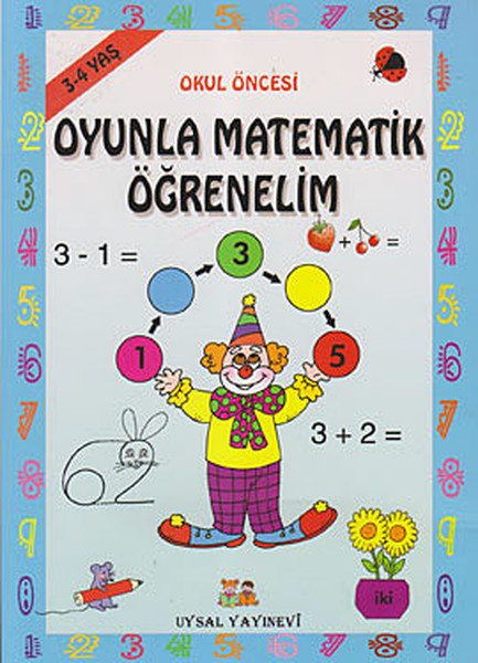 Okul Öncesi Oyunla Matematik Öğrenelim (3 - 4 Yaş).pdf