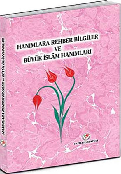 Hanımlara Rehber Bilgiler ve Büyük İslam Hanımları.pdf