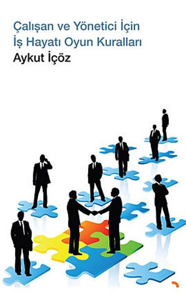 Çalışan ve Yönetici İçin İş Hayatı Oyun Kuralları.pdf