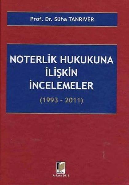 Noterlik Hukukuna İlişkin İncelemeler (1993-2011).pdf