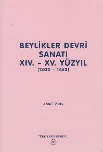 Beylikler Devri Sanatı 14.- 15. Yüzyıl 1300-1453.pdf