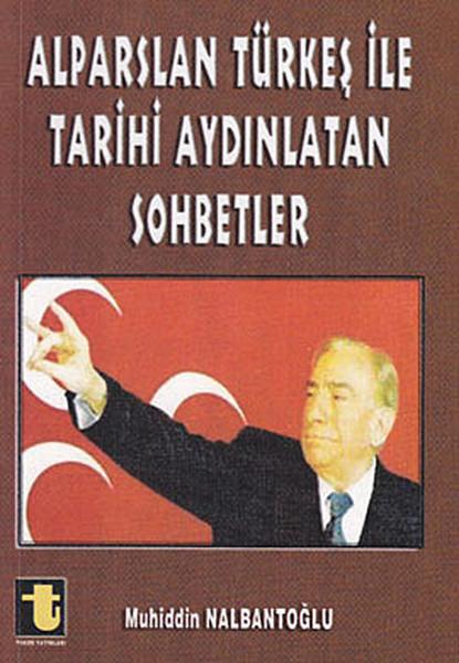 Alparslan Türkeş ile Tarihi Aydınlatan Sohbetler.pdf