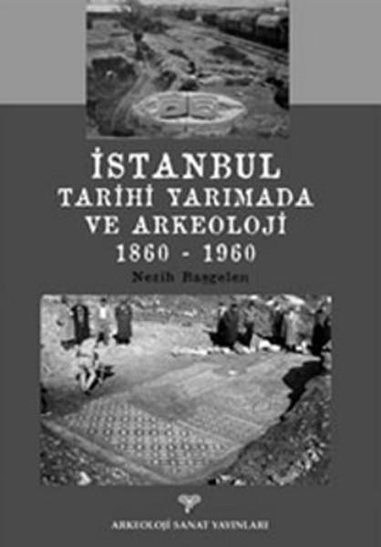 İstanbul Tarihi Yarımada ve Arkeoloji 1860-1960.pdf