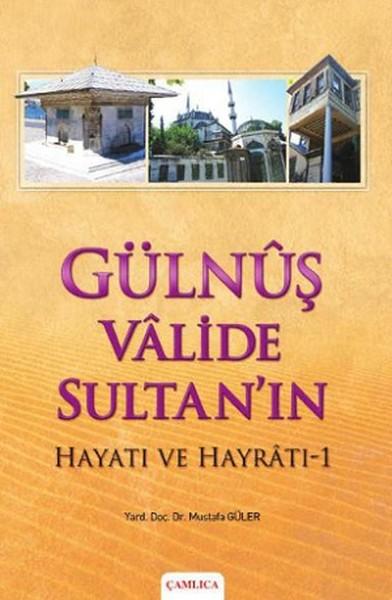 Gülnuş Valide Sultanın Hayatı ve Hayratı - 1.pdf