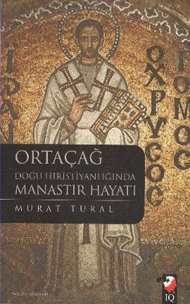 Ortaçağ Doğu Hristiyanlığında Manastır Hayatı.pdf