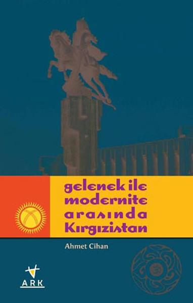 Gelenek ile Modernite Arasında Kırgızistan.pdf